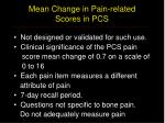 mean change in pain related scores in pcs