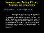 secondary and tertiary efficacy analyses are exploratory