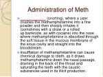 administration of meth10