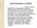 administration of meth13