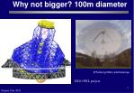 why not bigger 100m diameter
