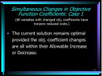 simultaneous changes in objective function coefficients case 1