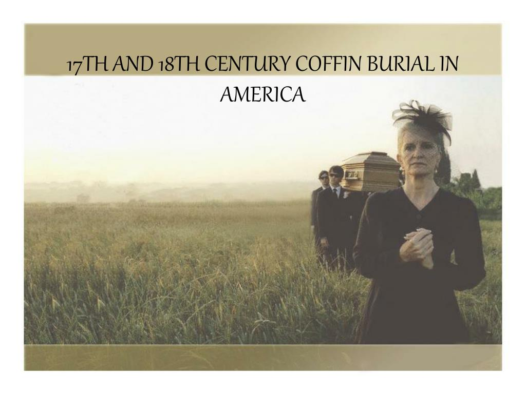 17th and 18th century coffin burial in america l.