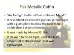 fisk metallic coffin22