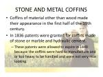 stone and metal coffins