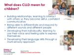 what does clld mean for children