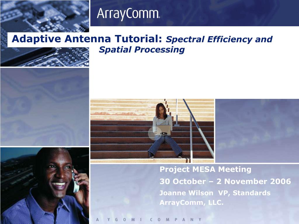 adaptive antenna tutorial spectral efficiency and spatial processing l.