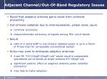 adjacent channel out of band regulatory issues