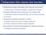 going further gain capacity qos data rate