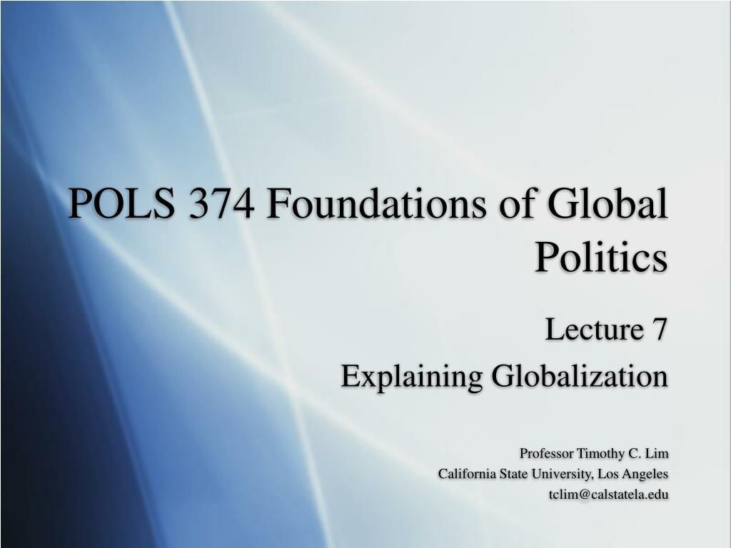 pols 374 foundations of global politics l.
