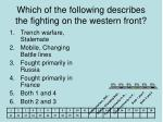 which of the following describes the fighting on the western front