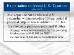 expatriation to avoid u s taxation slide 2 of 2