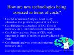 how are new technologies being assessed in terms of costs