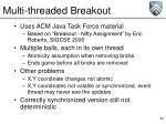 multi threaded breakout