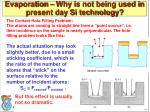 evaporation why is not being used in present day si technology