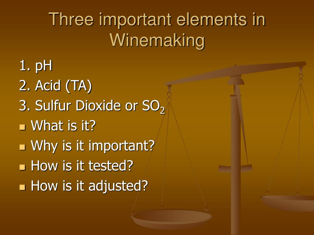 three important elements in winemaking l.