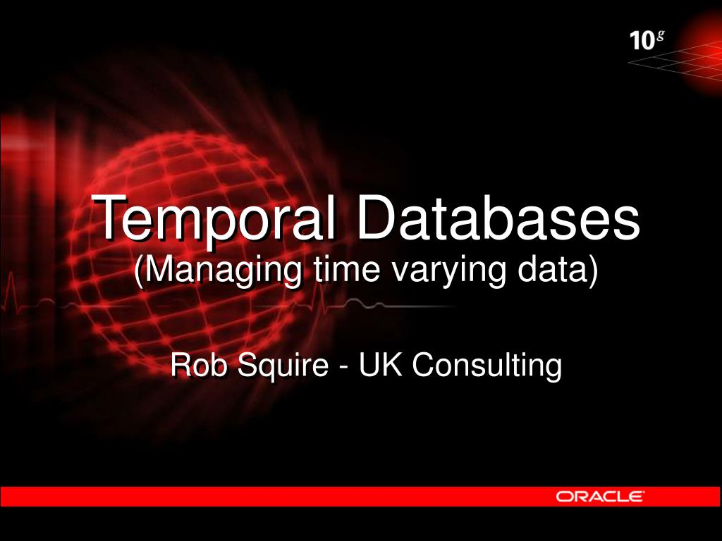 temporal databases managing time varying data rob squire uk consulting l.