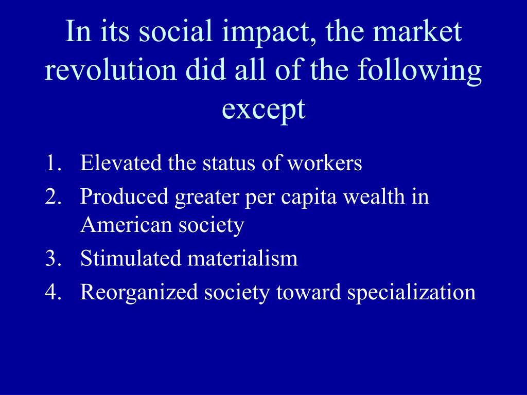 social impact of the market revolution