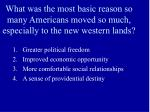 what was the most basic reason so many americans moved so much especially to the new western lands