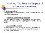 visioning the potential impact of volunteers a retreat
