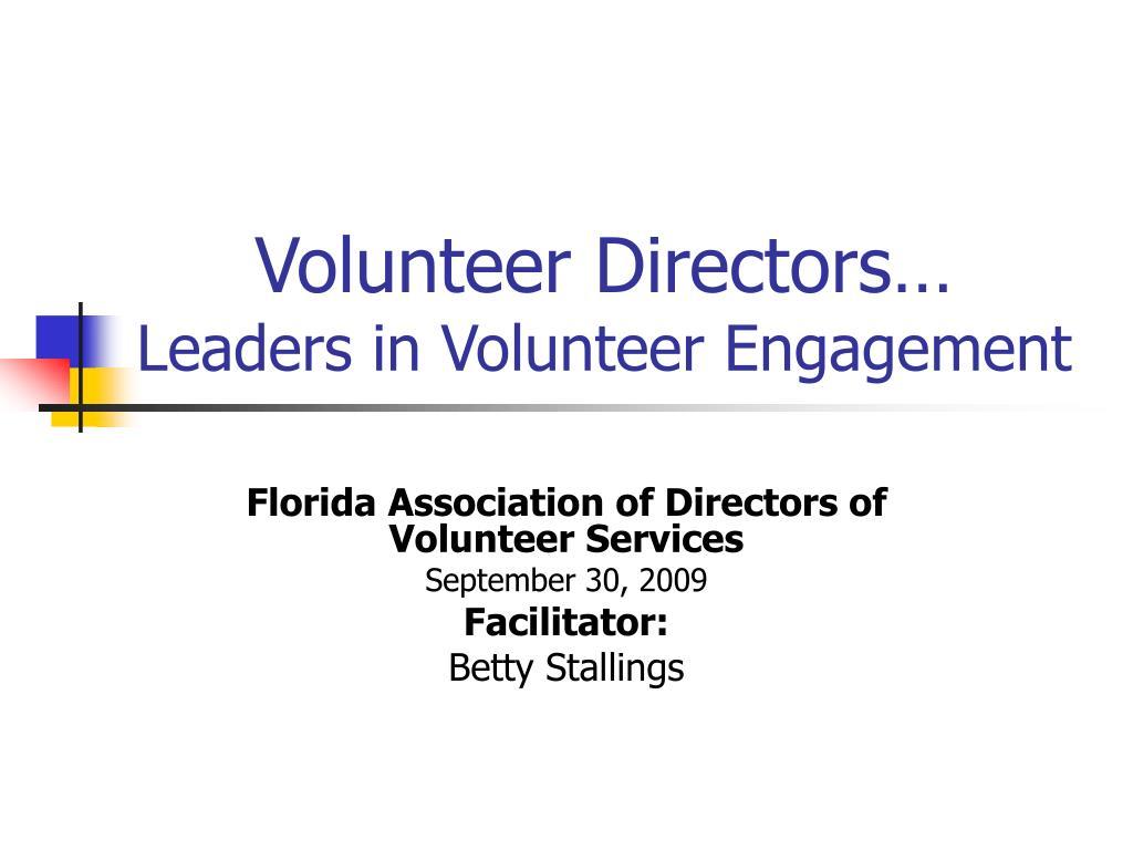 volunteer directors leaders in volunteer engagement l.
