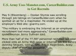 u s army uses monster com careerbuilder com to get recruits