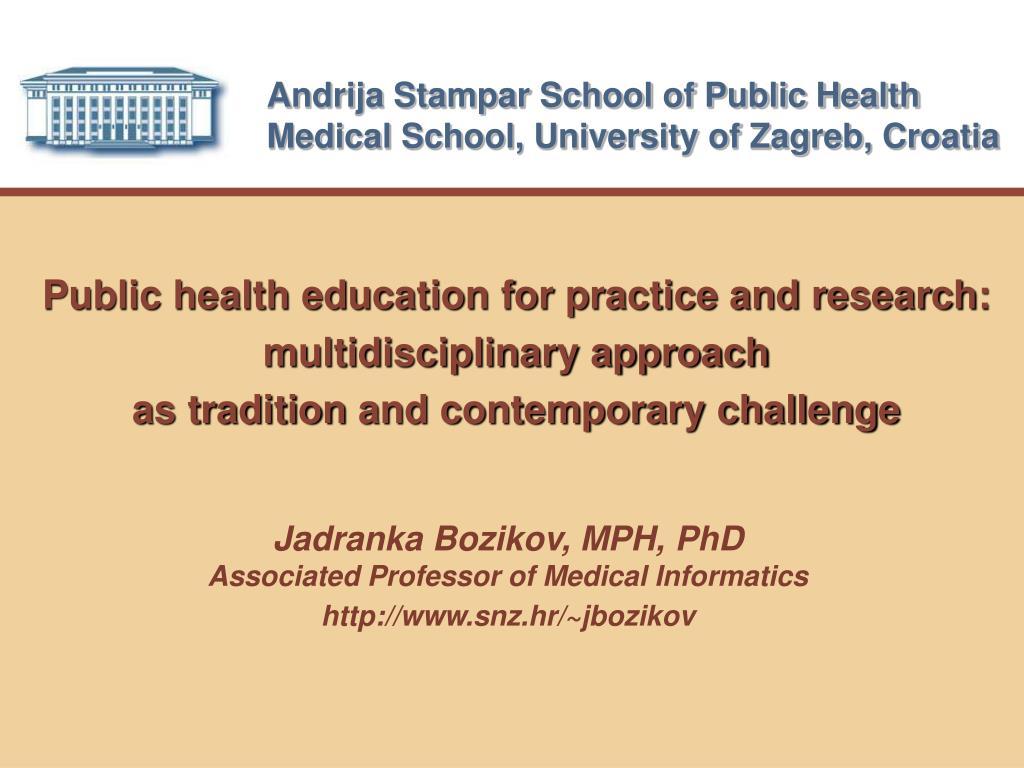 andrija stampar school of public health medical school university of zagreb croatia l.