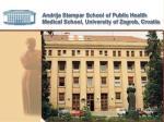 andrija stampar school of public health medical school university of zagreb croatia2
