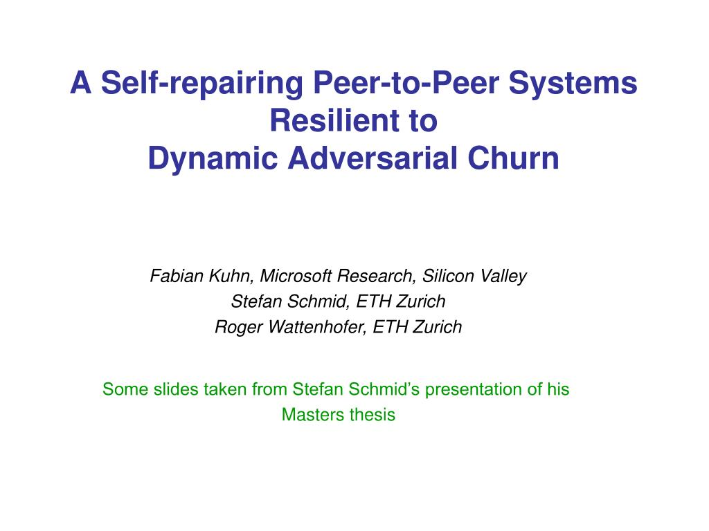 a self repairing peer to peer systems resilient to dynamic adversarial churn l.