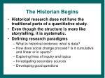 the historian begins