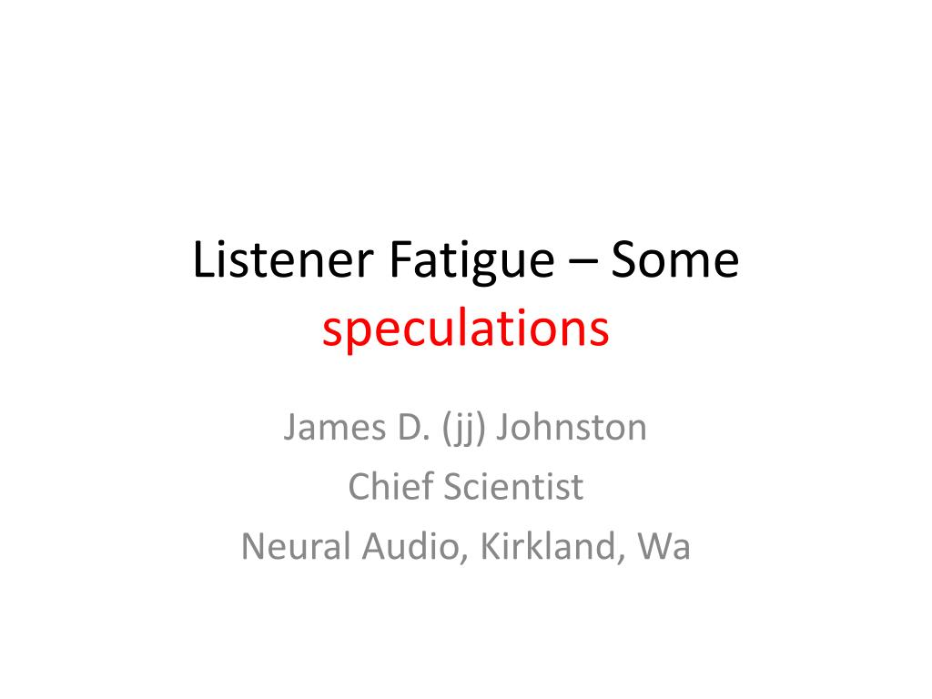 listener fatigue some speculations l.