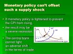 monetary policy can t offset such a supply shock