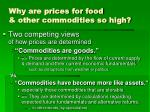 why are prices for food other commodities so high