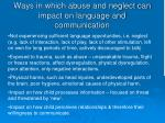 ways in which abuse and neglect can impact on language and communication