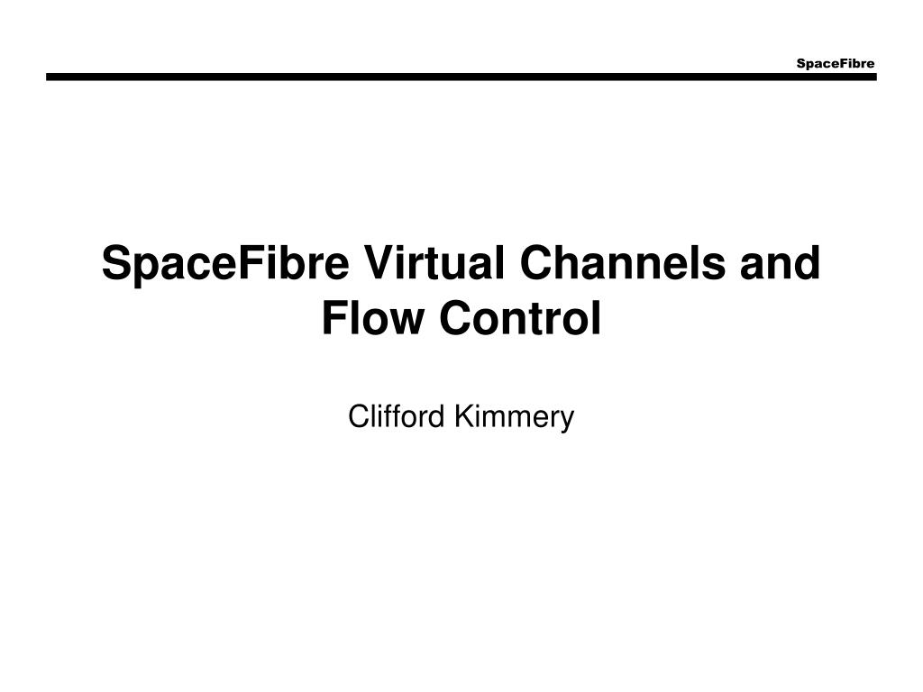 spacefibre virtual channels and flow control l.