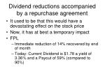 dividend reductions accompanied by a repurchase agreement
