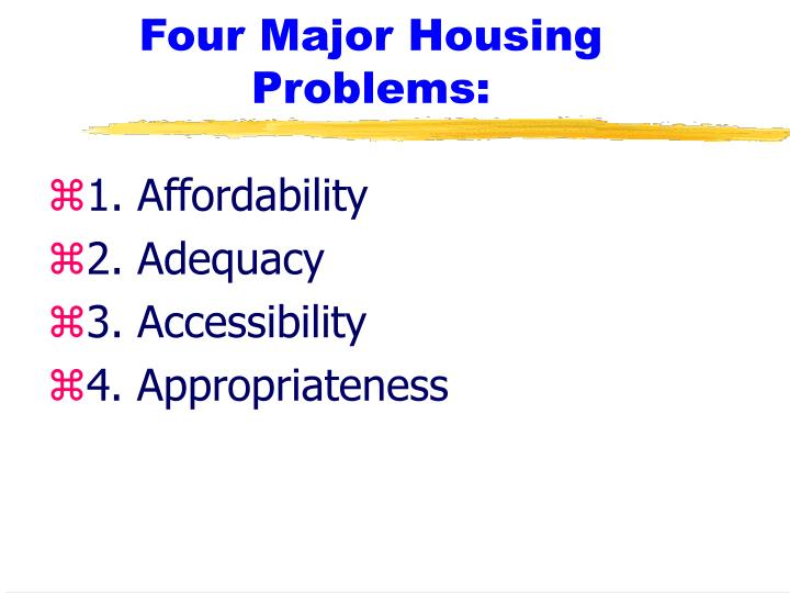 Four major housing problems