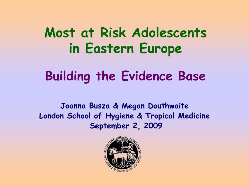 most at risk adolescents in eastern europe building the evidence base l.