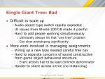 single giant tree bad