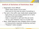 switch of switches of switches bad