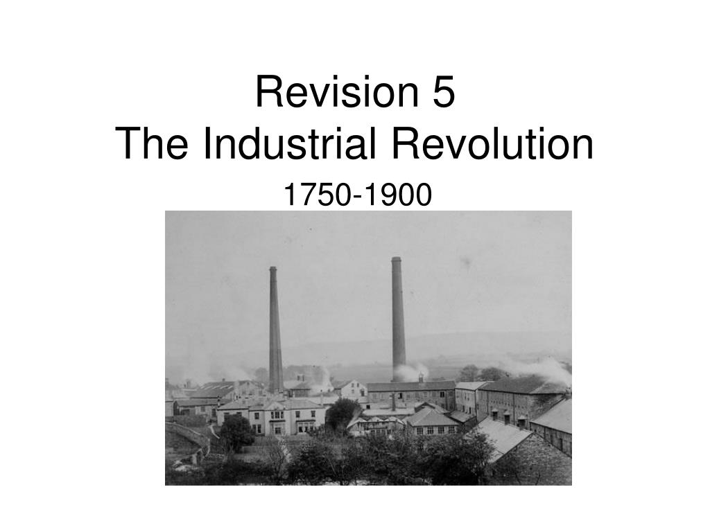 revision 5 the industrial revolution l.