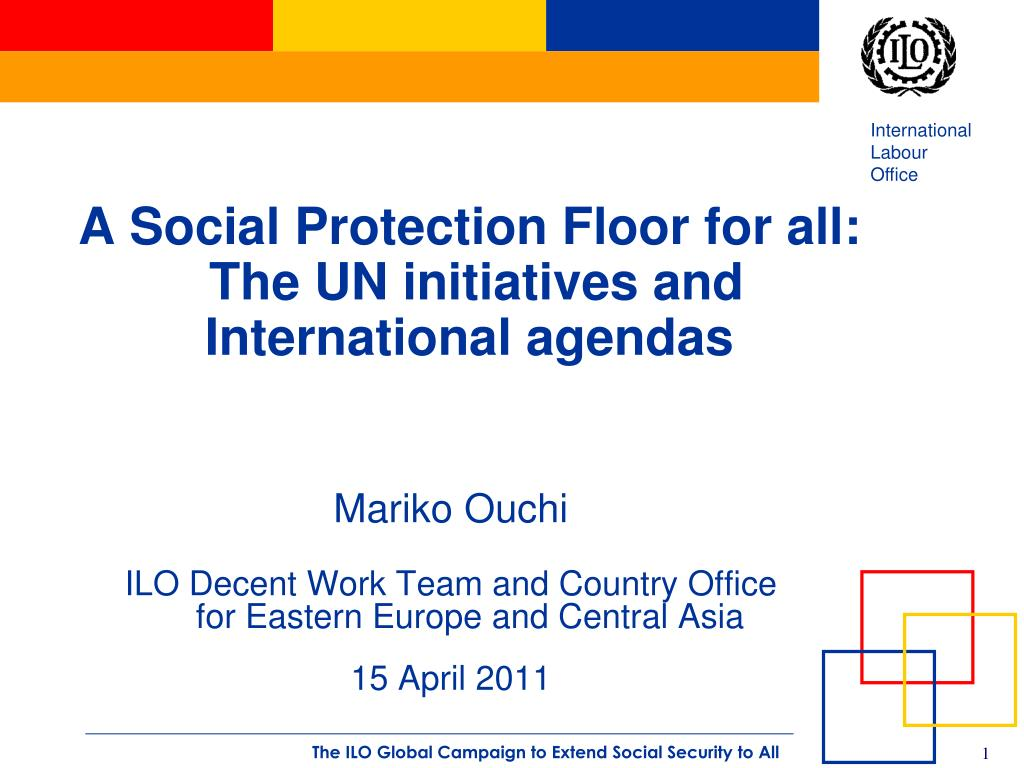 a social protection floor for all the un initiatives and international agendas l.