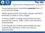 the hill appropriations reorganization a surprise