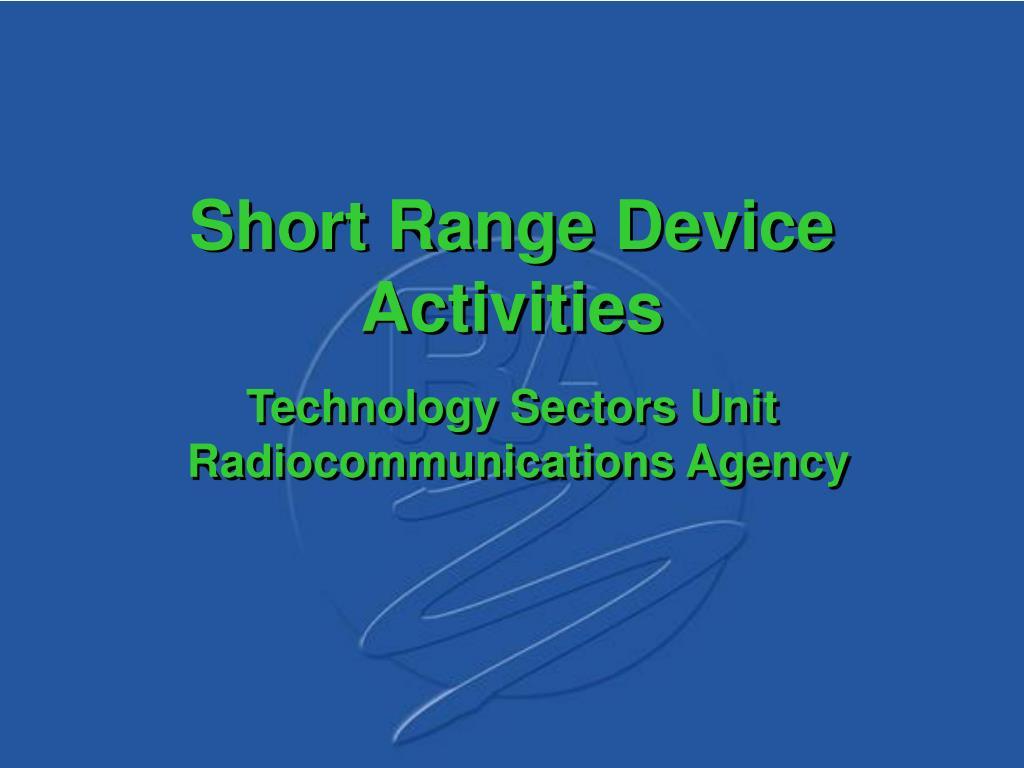 short range device activities l.