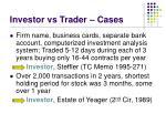 investor vs trader cases