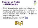 investor vs trader mtm election29