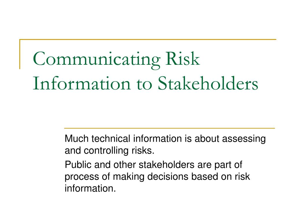 communicating risk information to stakeholders l.