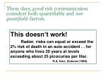 these days good risk communication considers both quantifiable and non quantifiable factors