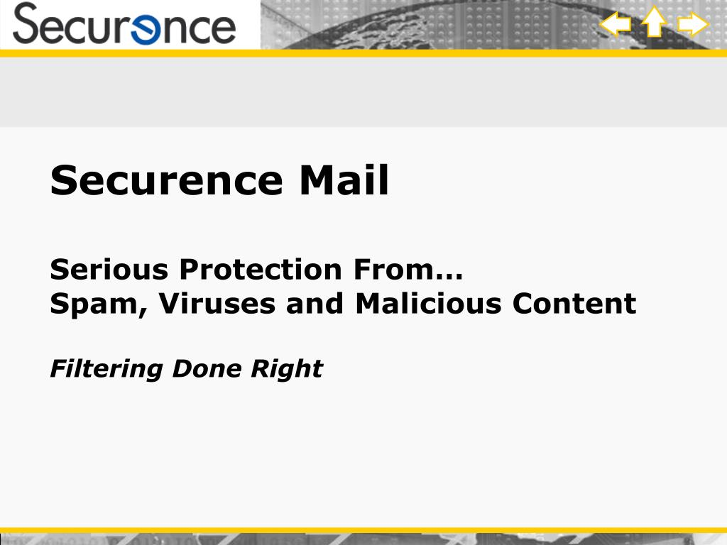 securence mail serious protection from spam viruses and malicious content filtering done right l.