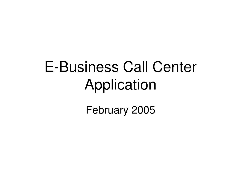 e business call center application l.